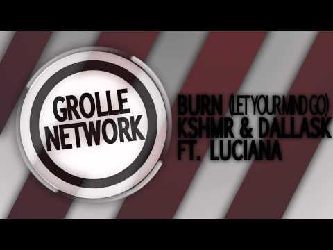 DallasK & KSHMR feat. Luciana - Burn (Let Your Mind Go)