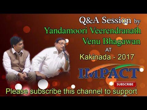Q&A Session by Yandamoori,Venu Bhagawan,Gampa N Rao at IMPACT KAKINADA 2017