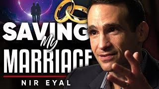 NIR EYAL - SAVING MY MARRIAGE: How Being Indestractable Saved My Marriage | London Real