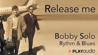 Release Me - Bobby Solo - Grandi Successi Rhytm & Blues - PLAYaudio