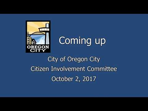 Oregon City Citizen Involvement Committee  October 2, 2017