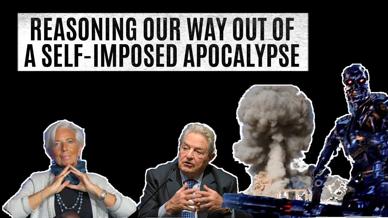 Reasoning Our Way Out Of A Self-Imposed Apocalypse