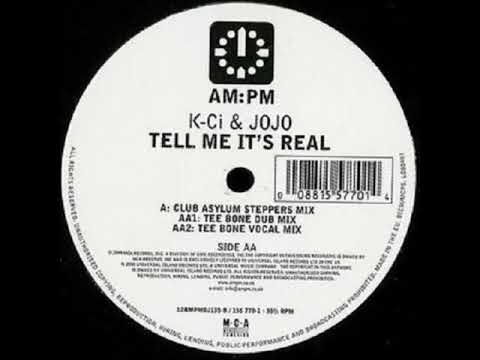 Tell Me It's Real [Dub Mix] - K-Ci & JoJo