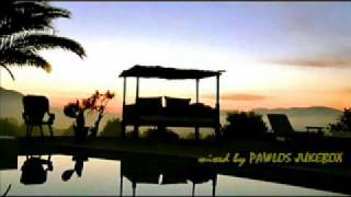 CHILLOUT LOUNGE Part 118 Mixed By PAWLOS JUKEBOX