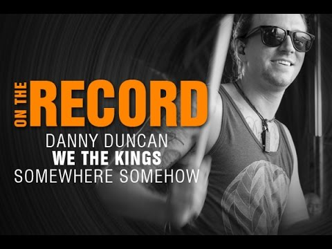 Zildjian On The Record Danny Duncan Of We The Kings On Somewhere Somehow Interview