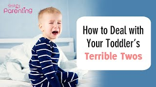 8 Best Ways to Deal With Your Toddler's Terrible Twos
