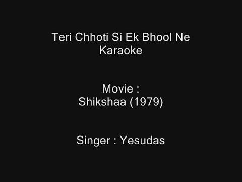 Teri Chhoti Si Ek Bhool Ne - Karaoke - Shikshaa (1979) - Yesudas