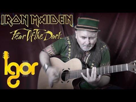 Fеаr Оf Тhе Dаrk - Igor Presnyakov - acoustic fingerstyle guitar cover
