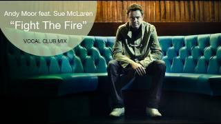 Andy Moor feat. Sue McLaren - Fight The Fire (Vocal Club Mix)