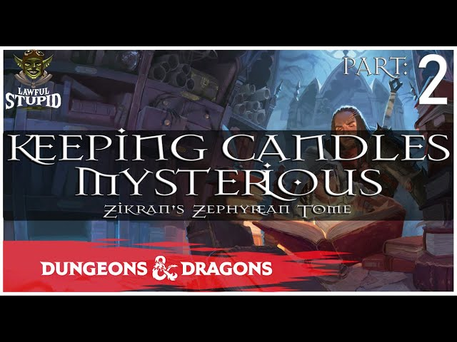 Keeping Candles Mysterious - Getting Ropered In | Candlekeep Mysteries | Lawful Stupid RPG
