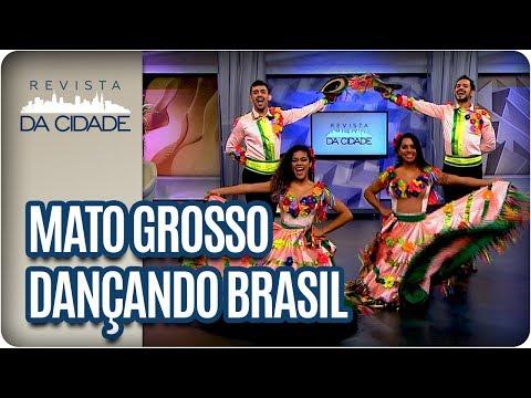 Espetáculo: Mato Grosso Dançando Brasil - Revista Da Cidade (30/03/18)