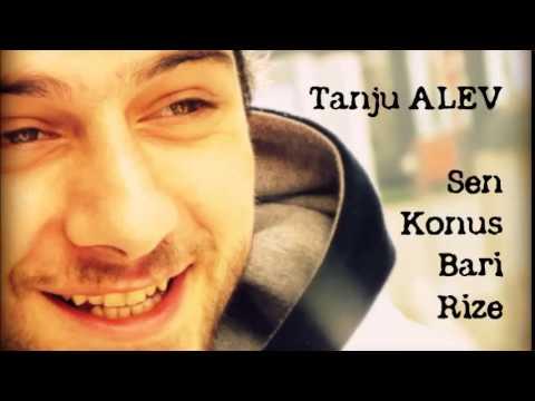 Sen Konuş Bari Rize - (KaradenizRap) - Tanju ALEV
