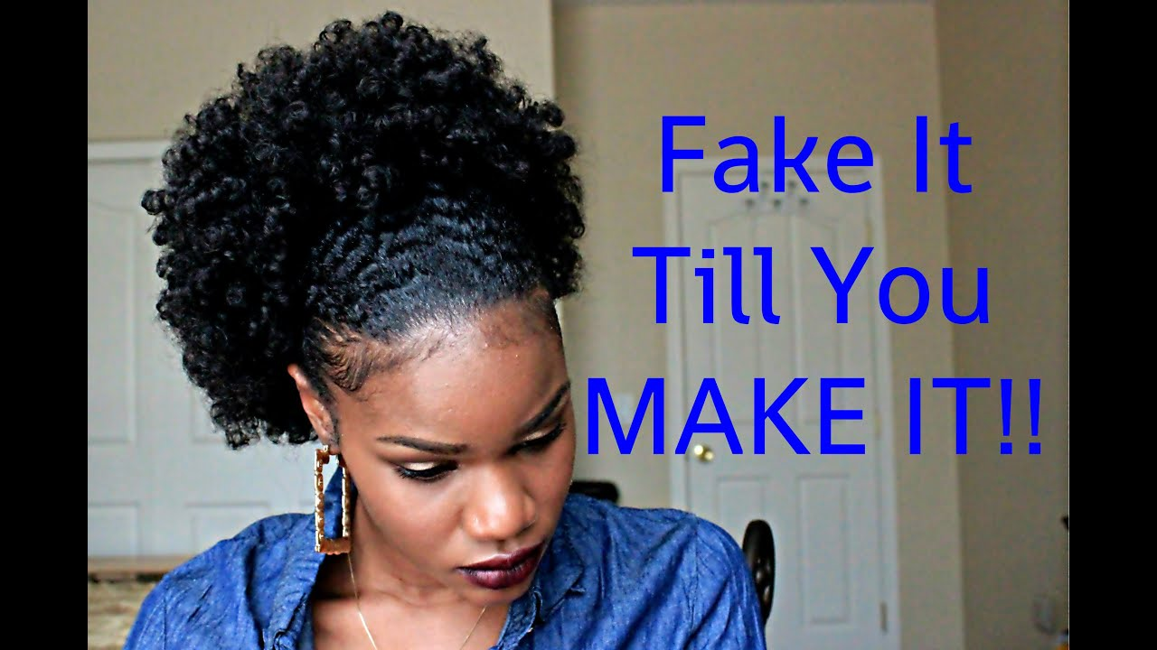 fake it till you make it girl!! go from twa to a large fro puff in