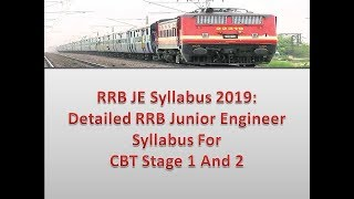 RRB JE Syllabus 2019: Detailed RRB Junior Engineer Syllabus For CBT Stage 1 And 2