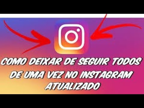 COMO DAR UNFOLLOW EM MASSA NO INSTAGRAM 2018