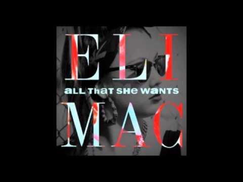 Eli Mac  All That She Wants