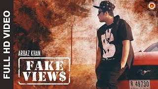 Fake Views Video Song  Arbaz Khan  Latest Songs 2017  Free Style Rap