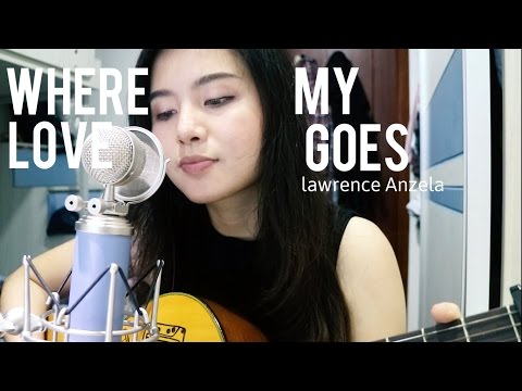 Where My Love Goes - Lawson (cover) by Anzela