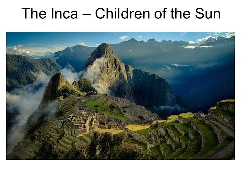 Children of the Sun: The Inca