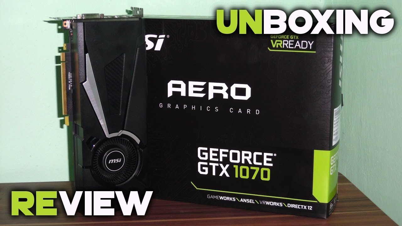MSI GeForce GTX 1070 AERO 8G OC | Unboxing & Short Review