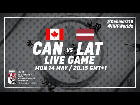 Canada - Latvia | Live | 2018 IIHF Ice Hockey World Championship