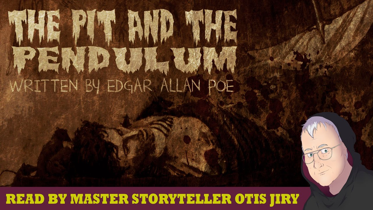 the pit and the pendulum by edgar allan poe scary story the pit and the pendulum by edgar allan poe scary story readings by otis jiry creepypasta