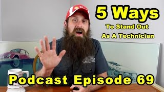 5 Ways to Stand Out as a Technician ~ Podcast Episode 69