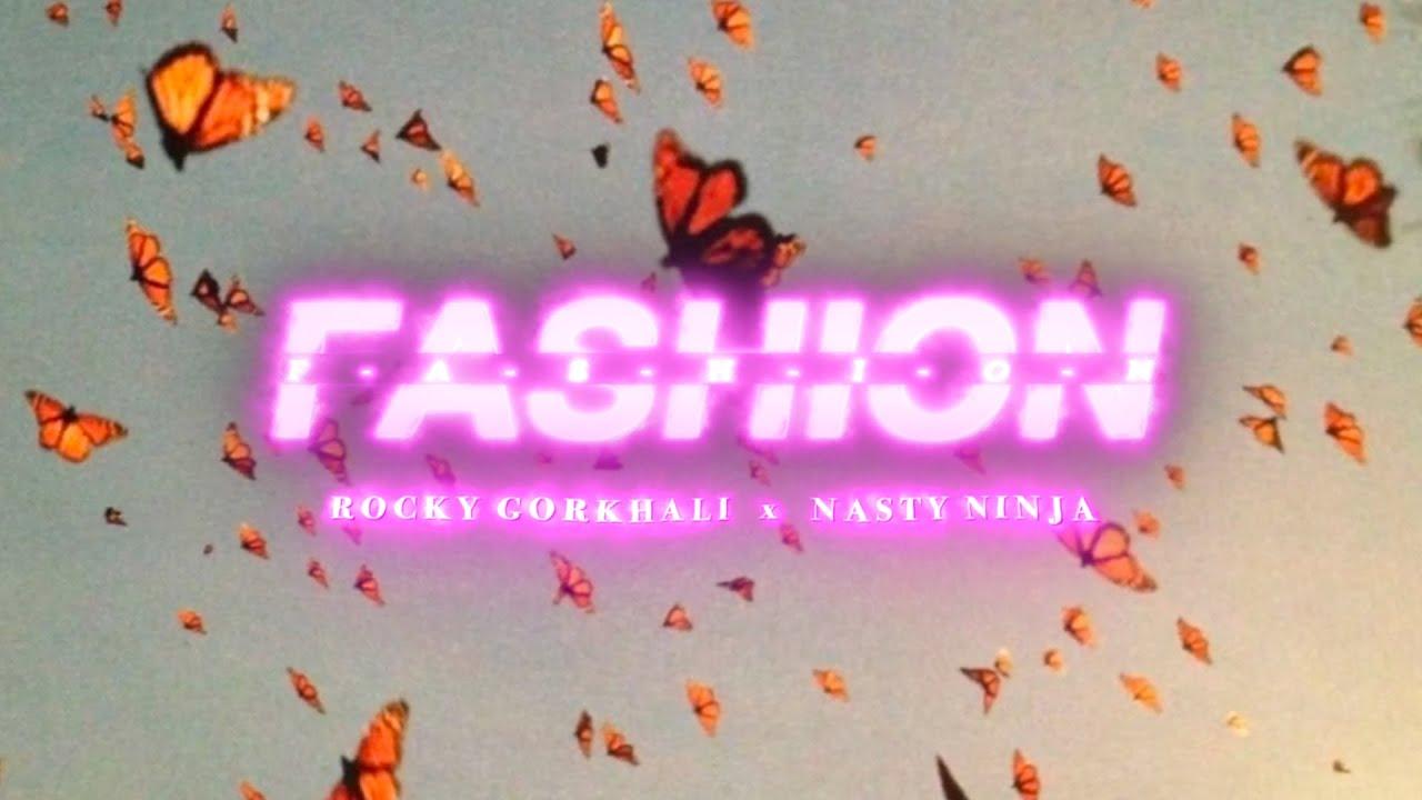 FASHION | NASTY NINJA X ROCKY GORKHALI | PROD BY MadPlug