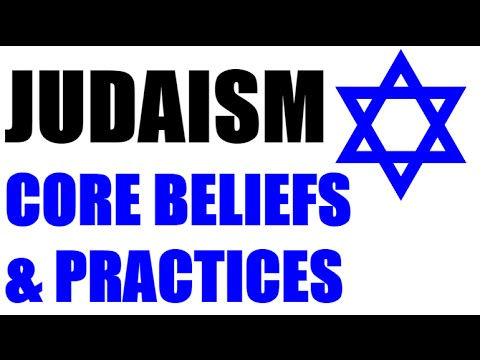 Judaism   Core Beliefs and Practices