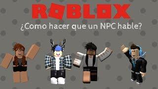 ¿Como hacer que un NPC hable?   Roblox tutorial   StarMarine205