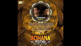 Burn in Noise and Altruism Live @ Adhana Festival 2018 - Brasil - Full Set