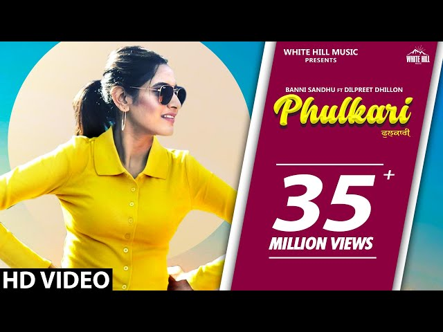 PHULKARI (Official Video) Baani Sandhu ft Dilpreet Dhillon, Western Penduz | New Punjabi Song 2020