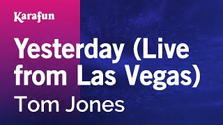 Karaoke Yesterday (Live from Las Vegas) - Tom Jones *