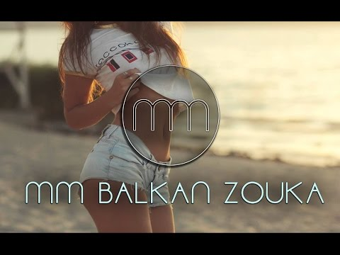 MM - BALKAN ZOUKA ( REMIX 2016 )