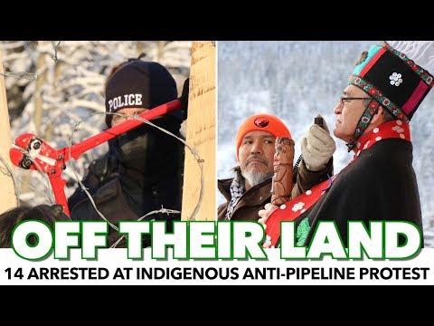 Shameful: 14 Arrested At Indigenous Anti-Pipeline Protest