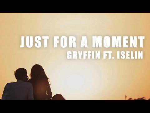 你能不能多留一會?  Gryffin Ft. Iselin /. Just For A Moment 只要一下子都好  中文字幕(Taiwanese/Chinese Sub)