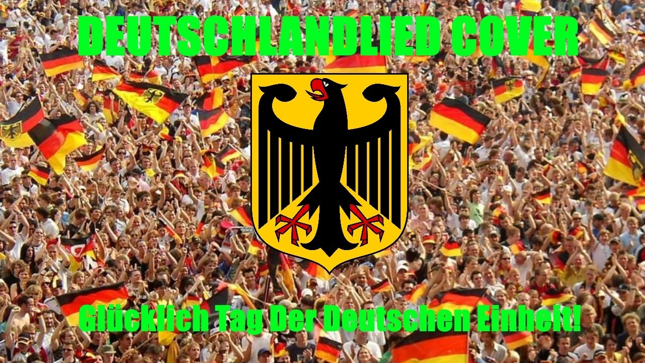Deutschlandlied Cover (Glücklich Tag Der Deutschen Einheit ...