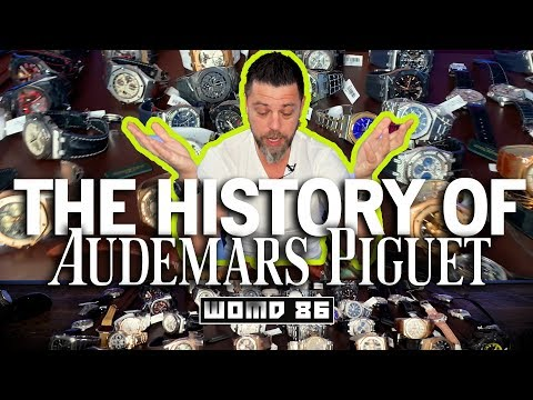 WOMD 86 | The History Of Audemars Piguet