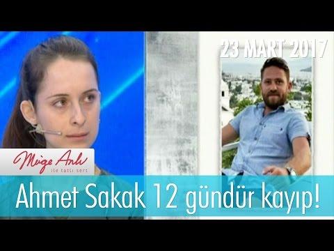 Ahmet Sakak 12 gündür kayıp! Müge Anlı İle Tatlı Sert 23 Mart 2017 - 1807. Bölüm - atv
