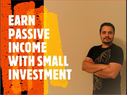 Earn passive income with small investment