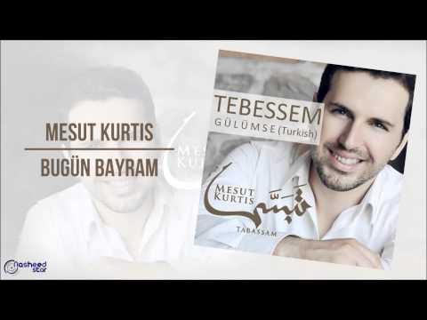 Mesut Kurtis - Bugün Bayram | Audio