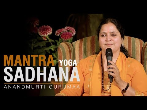 Mantra Yoga Sadhana | Anandmurti Gurumaa