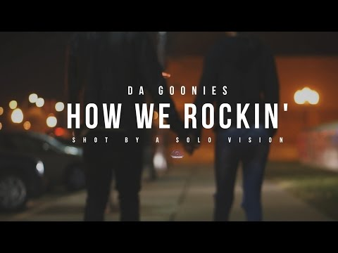 Da Goonies  How We Rockin Feat. Jeremiah Phillips  Video  Shot By @aSoloVision