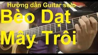 Hướng dẫn: Bèo Dạt Mây Trôi Guitar solo| Full Tab