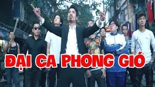 ĐẠI CA PHONG GIÓ | Phim Hành Động Xã Hội Đen Việt Nam Cực Hay 2019