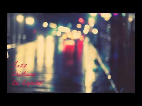 Varios artistas - Jazz Cristiano en Español