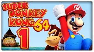 SUPER DONKEY KONG 64 Part 1: Mario in der Welt von Donkey Kong 64