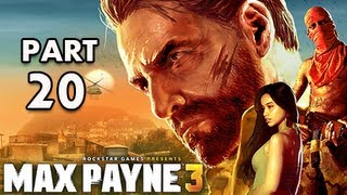 Max Payne 3 Walkthrough - Part 20 [Chapter 9] Here I Was Again, Halfway Down the World