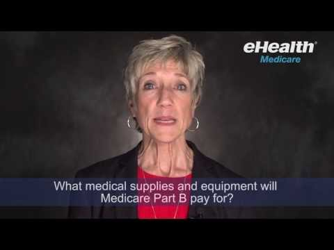 What Medical Supplies and Equipment will Medicare Part B Pay For?