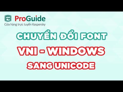 Hướng dẫn chuyển đổi font VNI - Windows sang UNICODE không bị lỗi